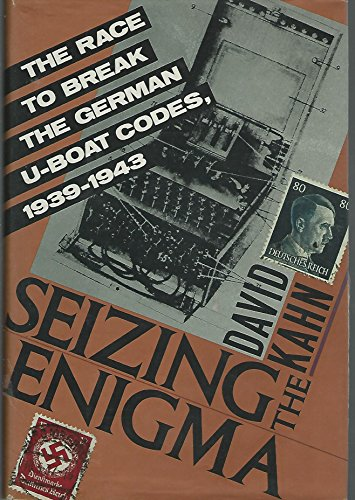 9780395427392: Seizing the Enigma: The Race to Break the German U-Boats Codes, 1939-1943