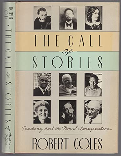 9780395429358: The Call of Stories: Teaching and the Moral Imagination