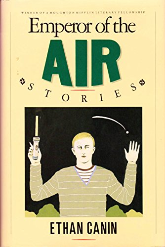 EMPEROR OF THE AIR: Stories: Canin, Ethan.