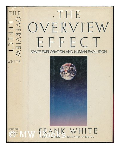 9780395430842: The Overview Effect: Space Exploration and Human Evolution