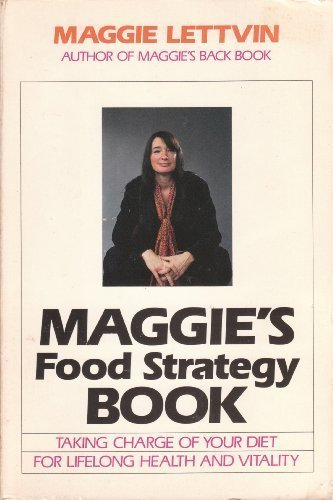 Maggie's Food Strategy Book: Taking Charge of: Maggie Lettvin