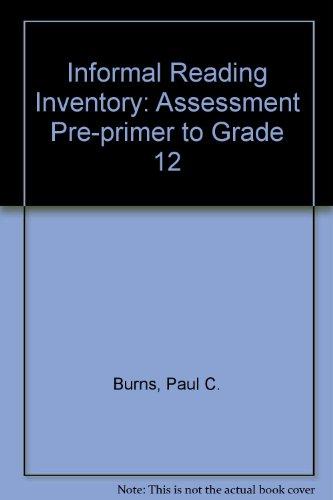 Informal Reading Inventory: Assessment Pre-primer to Grade: Burns, Paul C.,