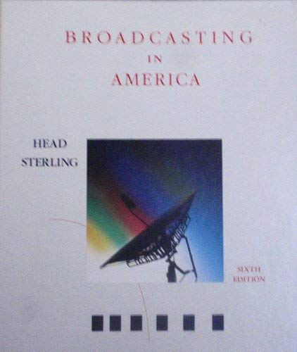 9780395432532: Broadcasting in America: A survey of electronic media