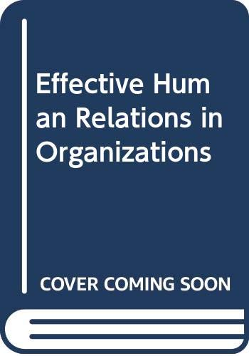 9780395433614: Effective human relations in organizations