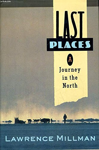 9780395436158: Last Places: A Journey in the North