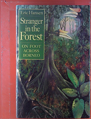 9780395440933: Stranger in the Forest: On Foot Across Borneo