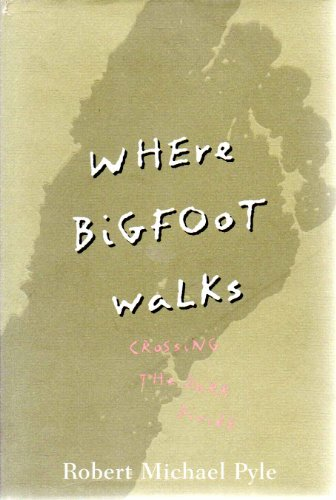 9780395441145: Where Bigfoot Walks: Crossing the Dark Divide