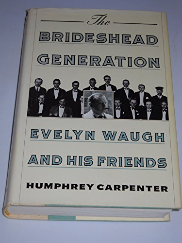 9780395441428: Brideshead Generation: Evelyn Waugh and His Friends