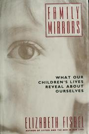 9780395442616: Family Mirrors: What Our Children's Lives Reveal About Ourselves