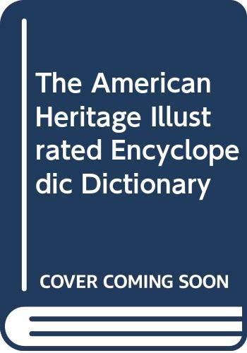 9780395442951: The American Heritage Illustrated Encyclopedic Dictionary