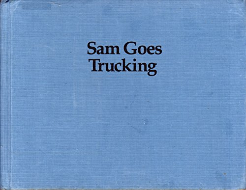 Sam Goes Trucking: Horenstein, Henry