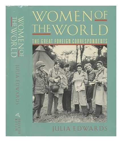 9780395444863: Women of the World: The Great Foreign Correspondents