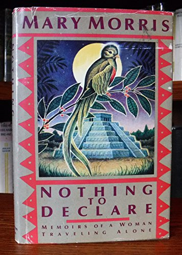 9780395446379: Nothing to Declare: Memoirs of a Woman Traveling Alone