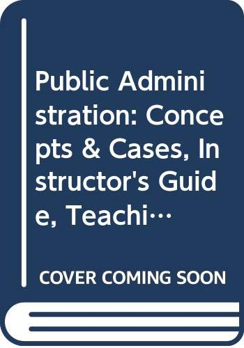 9780395447284: Public Administration: Concepts & Cases, Instructor's Guide, Teaching Public Admin Creatively