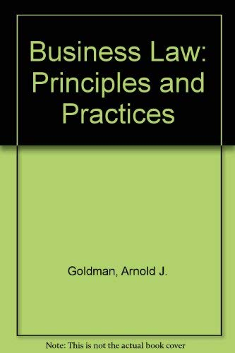 Business Law: Principles and Practices, 2nd Edition: Arnold J. Goldman,