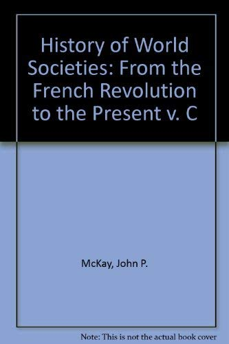 9780395450284: History of World Societies: From the French Revolution to the Present v. C