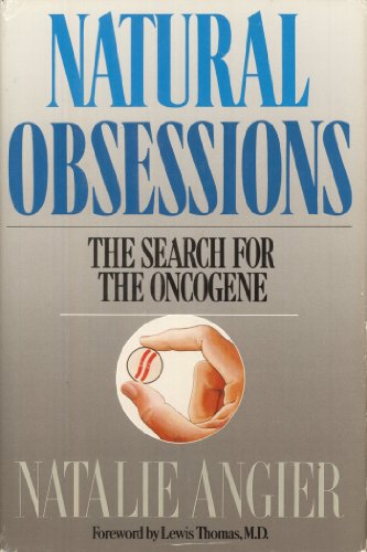 9780395453704: Natural Obsessions: The Search for the Oncogene
