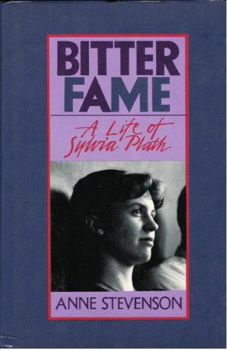 9780395453742: Bitter Fame: A Life of Sylvia Plath