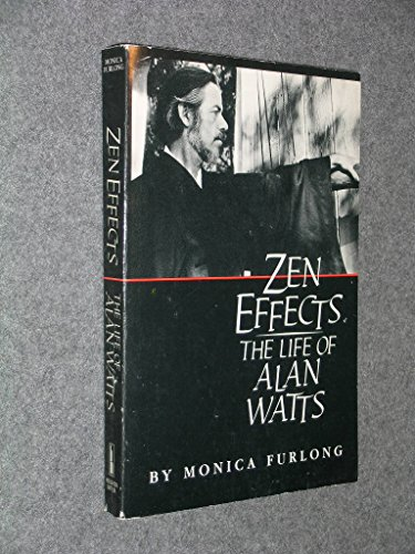 9780395453926: Zen Effects: The Life of Alan Watts