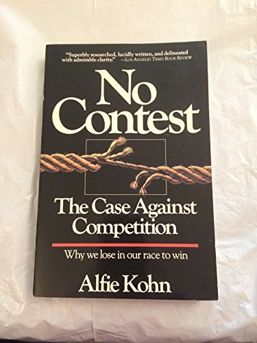 No Contest: The Case Against Competition, Why: Kohn, Alfie