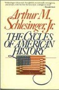 The Cycles of American History: Schlesinger, Arthur M., Jr.