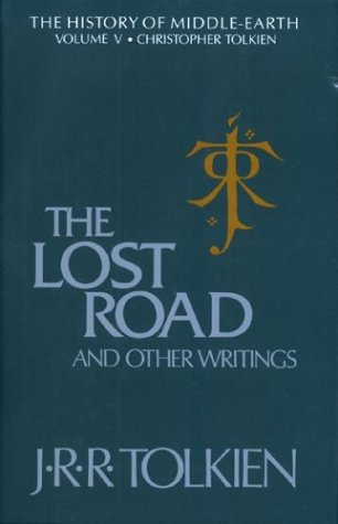 9780395455197: The Lost Road: Volume 5 (Tolkien, J R R (John Ronald Reuel)//History of Middle-Earth)