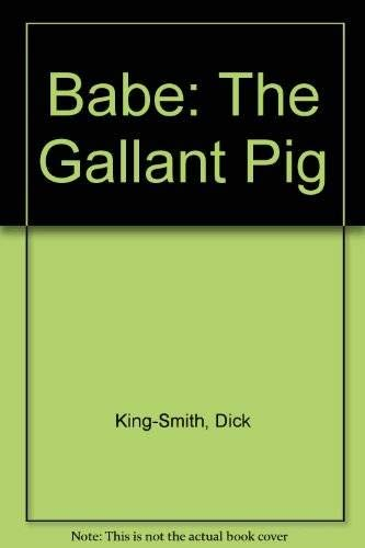 9780395459928: Babe: The Gallant Pig