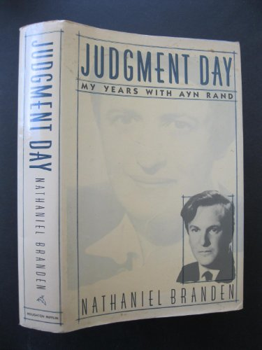 Judgement Day My Years with Ayn Rand: Branden, Nathaniel