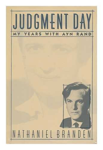 Judgment Day: My Years With Ayn Rand: Branden, Nathaniel