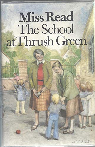 9780395461082: The School at Thrush Green (Thrush Green, Book 9)