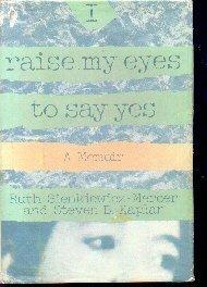 9780395461099: I Raise My Eyes to Say Yes