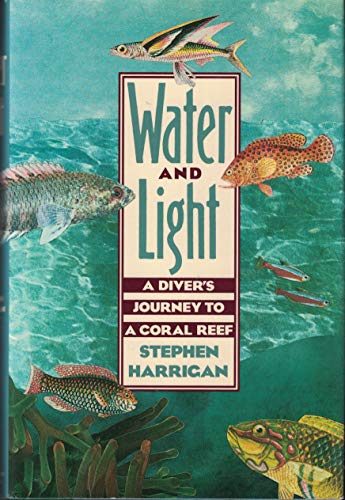 9780395465585: Water and Light: A Diver's Journey to a Coral Reef