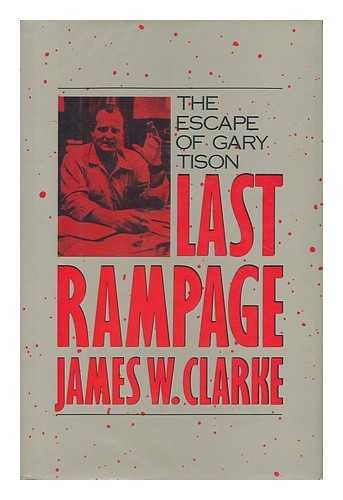 Last Rampage: The Escape of Gary Tison: Clarke, James W.