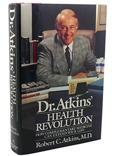 Dr. Atkins' Health Revolution: How Complementary Medicine: Robert C. Atkins