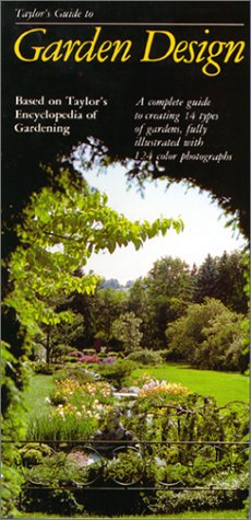 Taylor's Guide to Garden Design - A Complete Guide to Creating 14 Types of Gardens