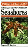 9780395468111: Field Guide to Southeastern and Caribbean Seashores: Cape Hatteras to the Gulf Coast, Florida, and the Caribbean (Peterson Field Guide Series)