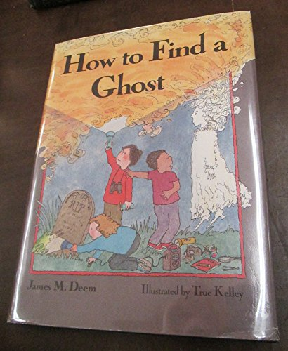 9780395468463: How to Find a Ghost
