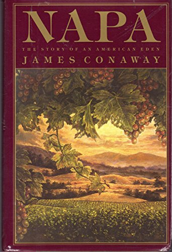 Napa The Story of an American Eden: Conaway, James