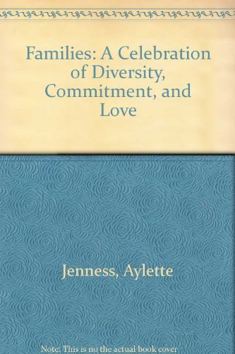 Families A Celebration of Diversity Commitment and: Aylette Jenness