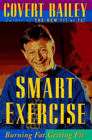 9780395470435: Smart Exercise: Burning Fat, Getting Fit