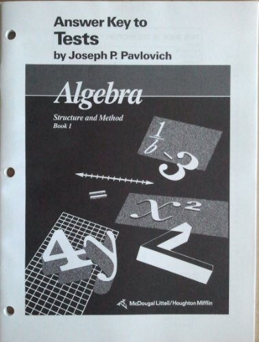 Algebra: Structure and Method, Book 1, Answer Key to Tests: Joseph P. Pavlovich
