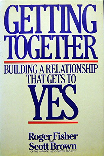 Getting Together: Building a Relationship That Gets: Fisher, Roger