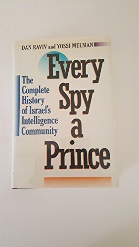 9780395471029: Every Spy a Prince: The Complete History of Israel's Intelligence Community