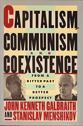 Capitalism, Communism, and Coexistence: From the Bitter Past to a Better Prospect