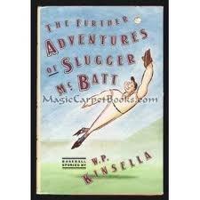 The Futher Adventures of Slugger McBatt: Kinsella, W. P.