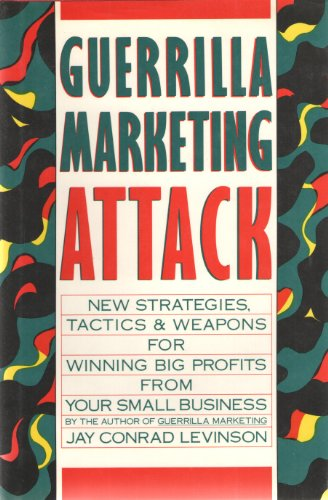 9780395476932: Guerrilla Marketing Attack: New Strategies, Tactics, and Weapons for Winning Big Profits for Your Small Business