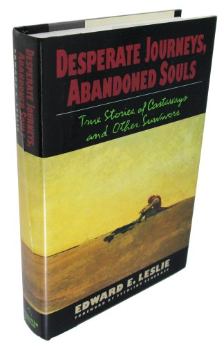 9780395478646: Desperate Journeys, Abandoned Souls: True Stories of Castaways and Other Survivors