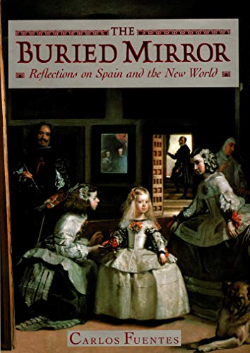 9780395479780: The Buried Mirror: Reflections on Spain and the New World