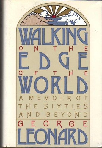 WALKING ON THE EDGE OF THE WORLD A Memoir of the Sixties and Beyond