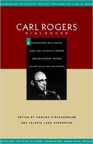 9780395483565: Carl Rogers: Dialogues : Conversations With Martin Buber, Paul Tillich, B.F. Skinner, Gregory Bateson, Michael Polanyi, Rollo May, and Others